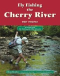 Fly Fishing the Cherry River, West Virginia is an excerpt from the larger book Fly Fishing the Mid-Atlantic by Beau Beasley.