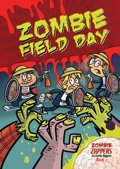 Zombie Field Day: Zombie Zappers Book 2