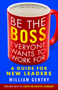 Be the Boss Everyone Wants to Work For 9781626566279
