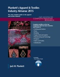PLUNKETT'S APPAREL & TEXTILES INDUSTRY ALMANAC 2015Key Findings: • Plunkett Research lists top 350 companies in Apparel and Textiles and names top trends changing the industry for the mid term