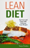 Lean Diet: Get Lean and Clean with Delicious Lean Recipes The Lean Diet book has recipes that support the lean diet