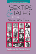 Sex Tips and Tales from Women Who Dare 9781630265724