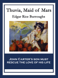 'Thuvia, Maid of Mars' is the fourth novel in Edgar Rice Burroughs' amazing Barsoom series