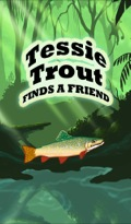 Tessie Trout, a young rainbow trout loves her family but is lonely because her friends are on vacation