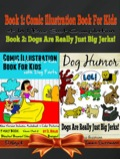 Comic Illustration Book For Kids With Dog Farts: Short Moral Stories For Kids With Dog Farts   Dog Humor Books: 2 In 1 Kid Fart Book Box Set: Fart Book: Blaster
