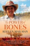 The Power Of Bones: From A Troubled Childhood To Running A Cattle Station One Woman's Heartbreaking But Uplifting Story Of Triumph