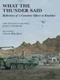 What the Thunder Said is an honest and at times raw recollection of incidents and impressions of Canadian warfighting from a logistics perspective.