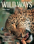 Wild Ways brings together all the latest studies of the behaviour of southern Africa's rich and accessible mammal fauna, describing not only what mammals do, but also the oftensurprising reasons why they do it, and covers species as diverse as fruit bats, pangolins, lions, rats and whales.