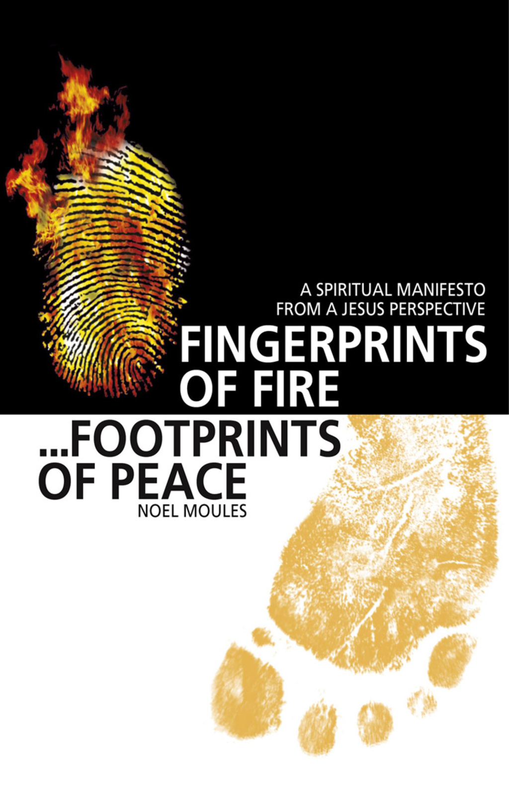 Fingerprints of Fire, Footprints of Peace: A Spiritual Manifesto from a Jesus Perspective (ebook) eBooks