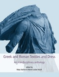 Greek And Roman Textiles And Dress: An Interdisciplinary Anthology