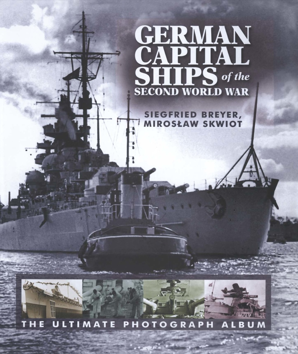 German Capital Ships of the Second World War: The Ultimate Photograph Album (ebook) eBooks
