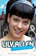 Lily made her rapid ascent to pop stardom through MySpace.com, where she boasts an incredible half a million friends