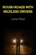 Rough Roads With Reckless Drivers