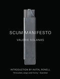 Avital Ronell reconsiders Solanas in light of her social milieu.SCUM Manifesto was considered one of the most outrageous, violent and certifiably crazy tracts when it first appeared in 1968