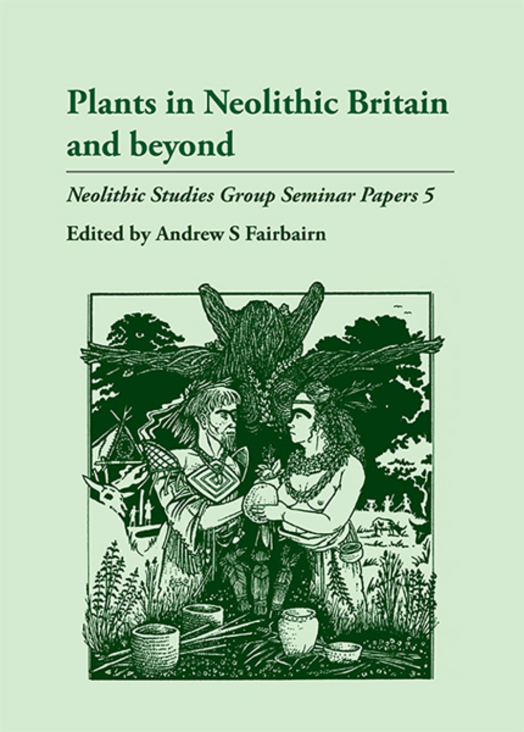 Plants in Neolithic Britain and Beyond (ebook) eBooks