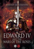 Indisputably the most effective general of the Wars of the Roses, Edward IV died in his bed, undefeated in battle