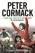 From the Cowshed to the Kop. My Autobiography 9781845024314
