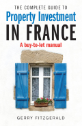 Complete Guide To Property Investment In France: A Buy-to-let Manual