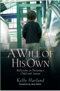 A Will Of His Own: Reflections On Parenting A Child With Autism  - Revised Edition