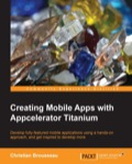 Creating Mobile Apps with Appcelerator Titanium provides a hands-on approach and working examples on creating apps and games as well as embedding them onto a social networking website