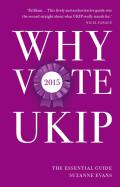 Will UKIP follow their European election success of 2014 and make unprecedented gains at the next general election? In this concise and accessible guide, UKIP's deputy chairman Suzanne Evans explains what the UK would look like under the leadership of Nigel Farage, and why a vote for UKIP is a vote for Britain