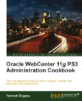 This is a cookbook filled with numerous recipes for learning important and advanced aspects of administering WebCenter