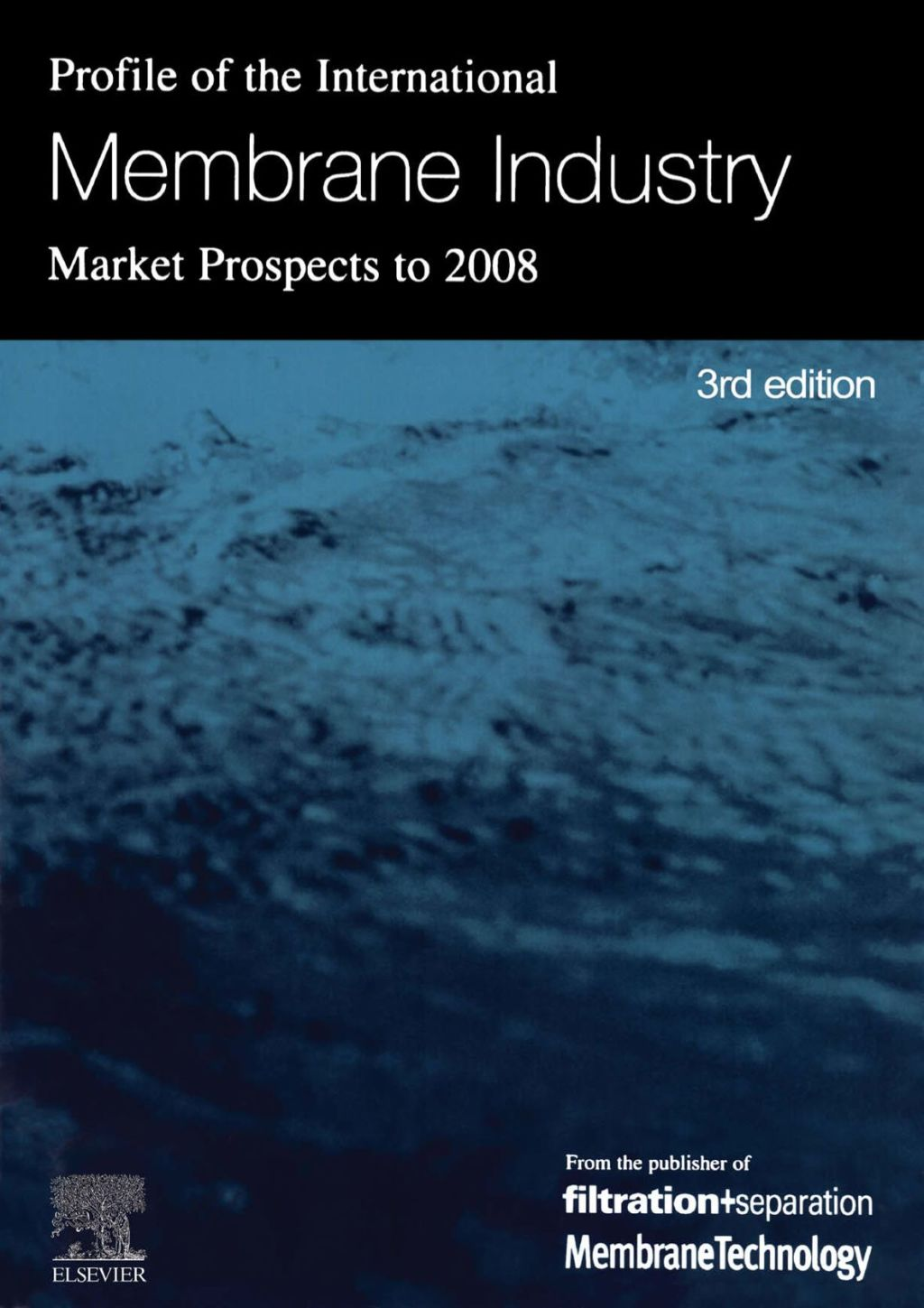 Profile of the International Membrane Industry - Market Prospects to 2008 (ebook) eBooks