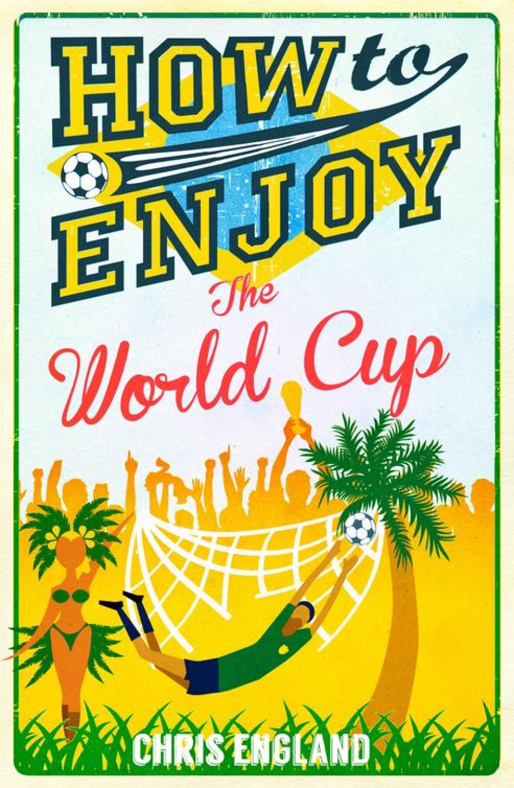 How to Enjoy the World Cup (ebook) eBooks