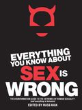 Everything You Know About Sex Is Wrong 9781934708439