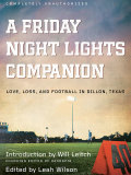 Introduction by Will Leitch, founding editor of DeadspinTalk to any of the millions of devoted Friday Night Lights fans and they