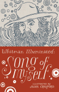 "Whitman's most beloved poem, ""Song of Myself,"" illustrated, illuminated, and presented like never before.Walt Whitman"