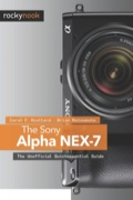 The Sony Alpha NEX-7: The Unofficial Quintessential Guide provides a wealth of experience-based information and insights for owners of this exciting new camera