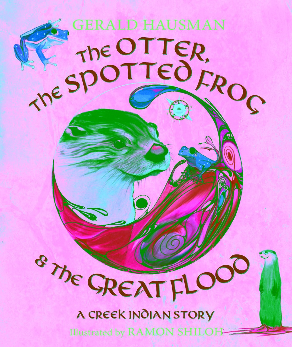 The Otter, the Spotted Frog & the Great Flood: A Creek Indian Story (ebook) eBooks