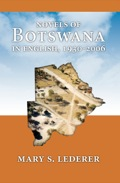 Mary Lederer provides a valuable critical/historical survey of the genesis and development of the English novel in Botswana