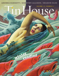 Tin House brings you all the things you've come to expect from the acclaimed literary journal
