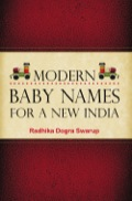 Modern Baby Names for a New India is the perfect guide to the modern world of baby names