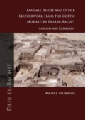 Sandals, Shoes And Other Leatherwork From The Coptic Monastery Deir El-bachit: Analysis And Catalogue