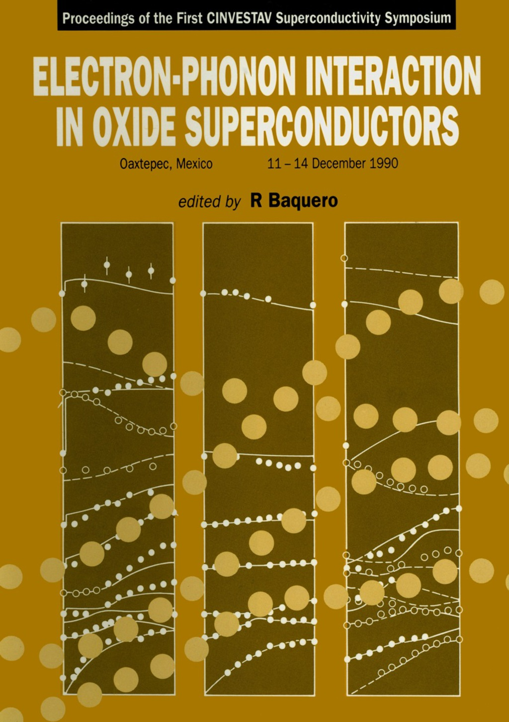 Electron-phonon Interaction In Oxide Superconductors - Proceedings Of The First Cinvestav Superconductivity Symposium (ebook) eBooks