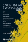 The Nonlinear Workbook provides a comprehensive treatment of all the techniques in nonlinear dynamics together with C  , Java and SymbolicC   implementations