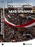 Understanding The Political Economy Of The Arab Uprisings