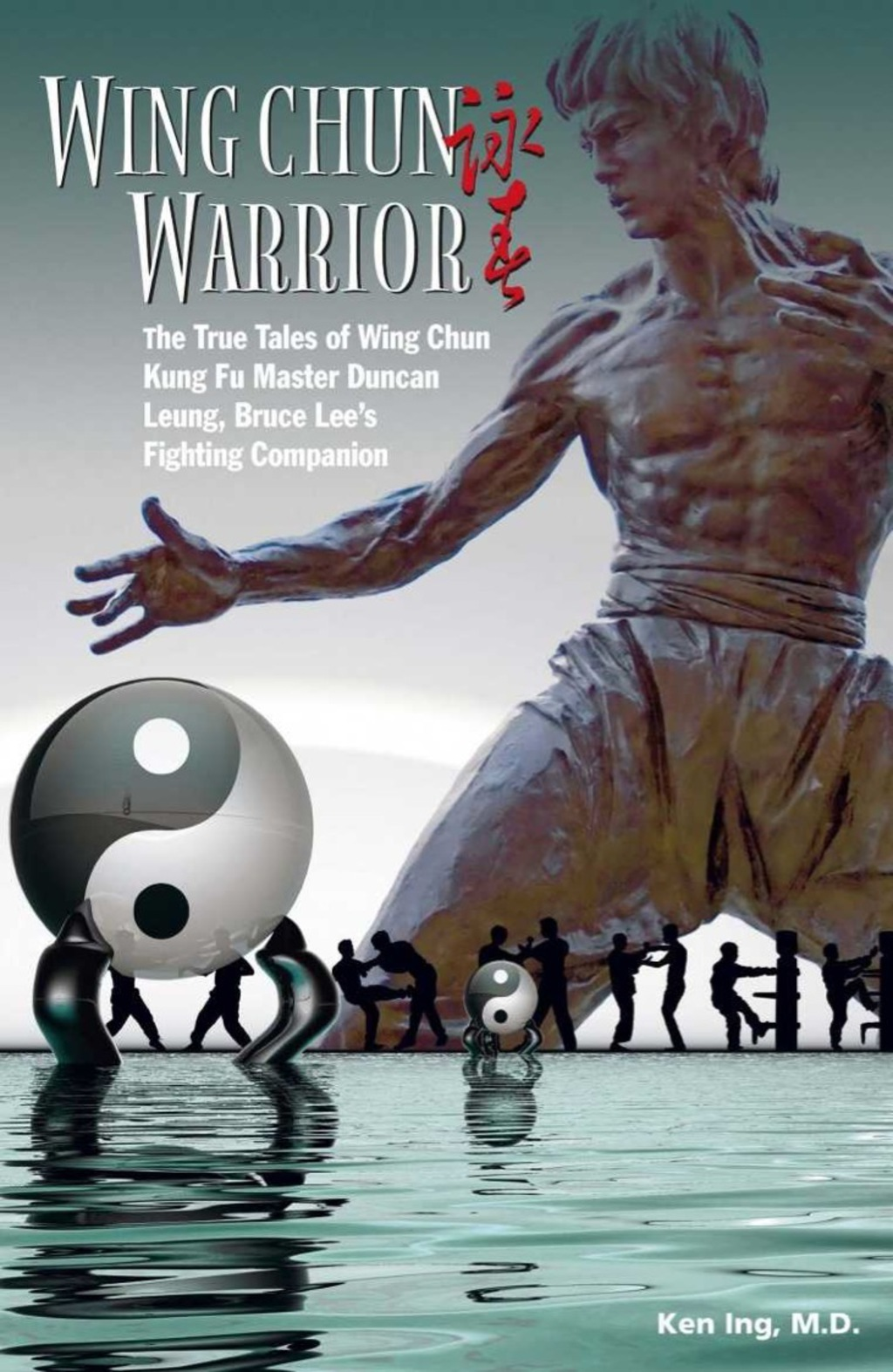 Wing Chun Warrior: The True Tales of Wing Chun Kung Fu Master Duncan Leung, Bruce Lee's Fighting Companion (ebook) eBooks
