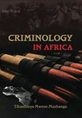 Criminology in Africa has been produced with contributions from leading African authors who have focussed on the various problems facing Africa today regarding crime and criminal justice, and they have, at the same time, put forward their ideas and suggestions for coming to terms with these massive problems.