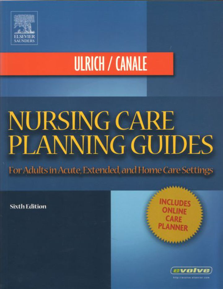 Nursing Care Planning Guides: For Adults in Acute, Extended, and Home Care Settings