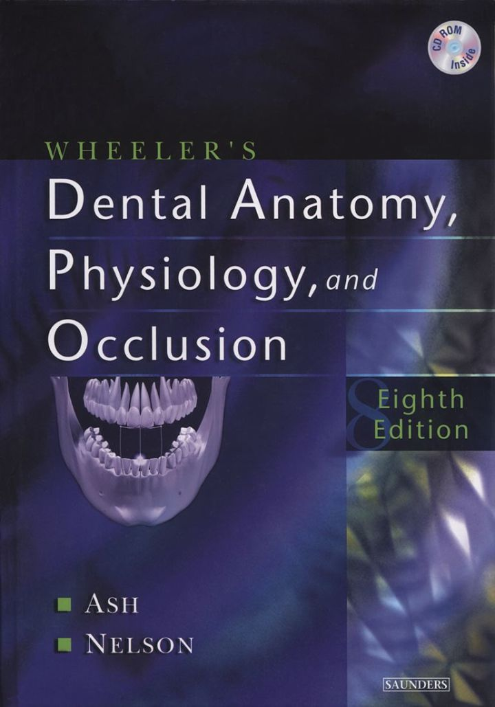 Wheeler's Dental Anatomy, Physiology and Occlusion  (Revised)