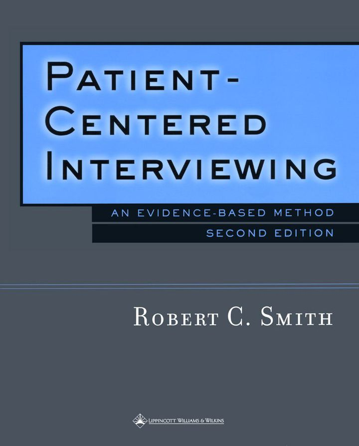 Patient-Centered Interviewing: An Evidence-Based Method