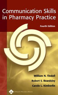 Communication Skills in Pharmacy Practice              by             Helen Streubert Speziale
