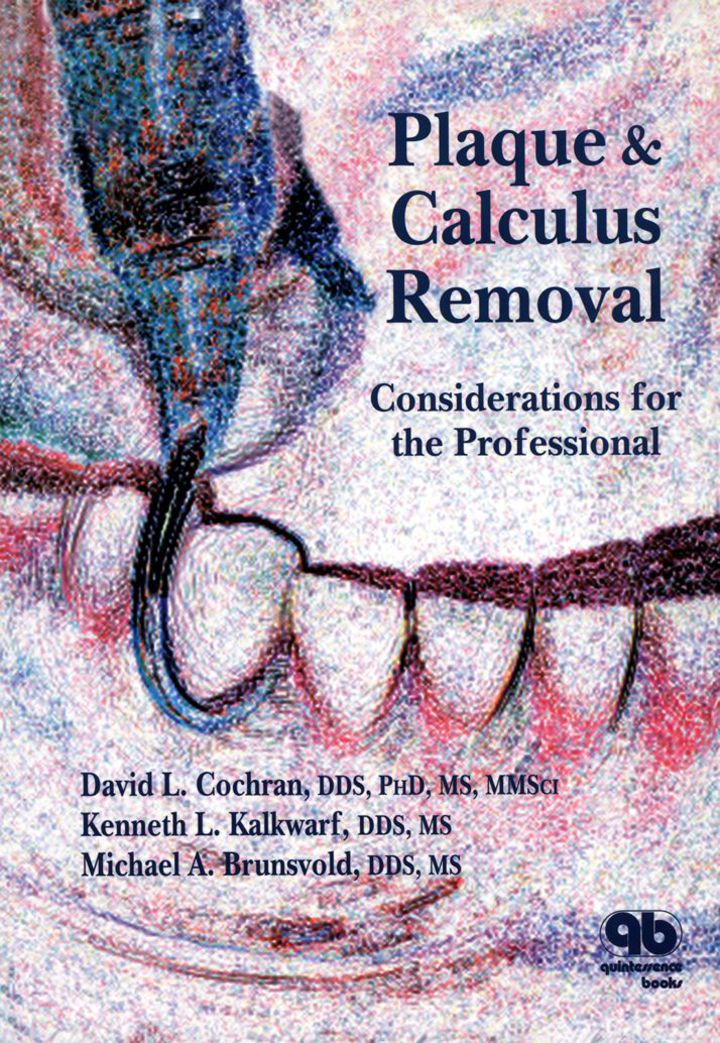 Plaque and Calculus Removal: Considerations for the Professional