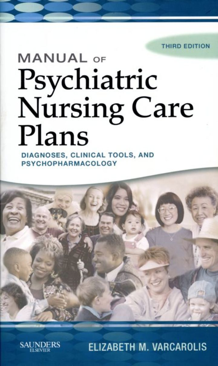 Manual of Psychiatric Nursing Care Plans: Diagnoses, Clinical Tools, and Psychopharmacology