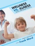 Wellness vs. Illness