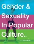 Understanding Gender and Sexuality in Popular Culture